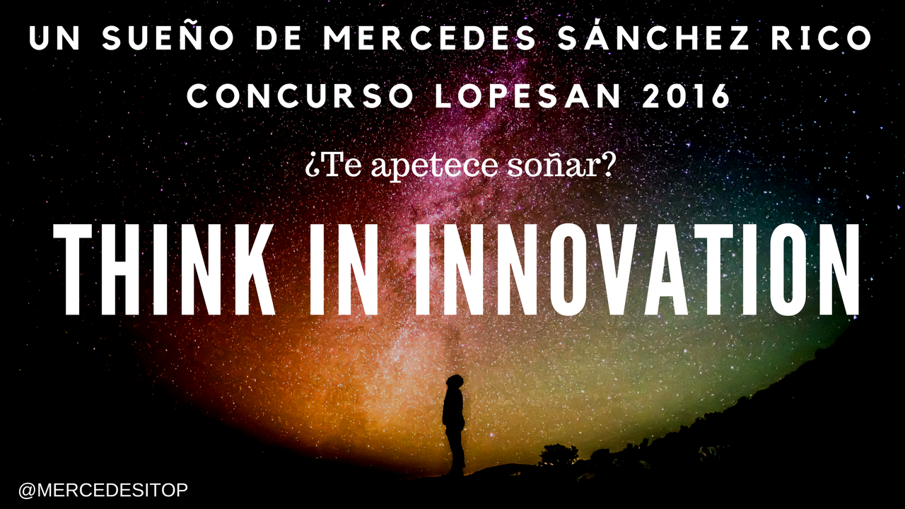 Thinking Innovation Lopesan Concurso 2016 - Ideas de Mercedes Sanchez
